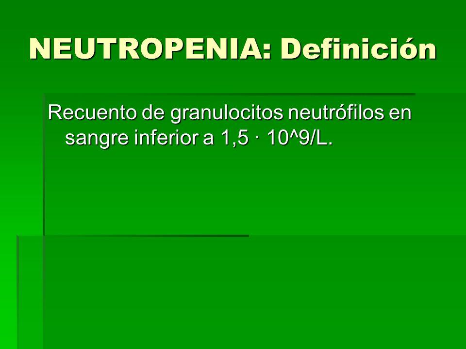 FOD NEUTROPÉNICA: DEFINICIÓN Existencia de temperatura > o igual a 38,3ºC en varias ocasiones en un paciente cuyo recuento de neutrófilos es o igual a 38,3ºC en varias ocasiones en un paciente cuyo recuento de neutrófilos es < a 500 o en el que se prevee un descenso hasta ese nivel en el plazo de 1 o 2 días, sin causa específica después de 3 días de estudio, con al menos 2 días de incubación de cultivos.