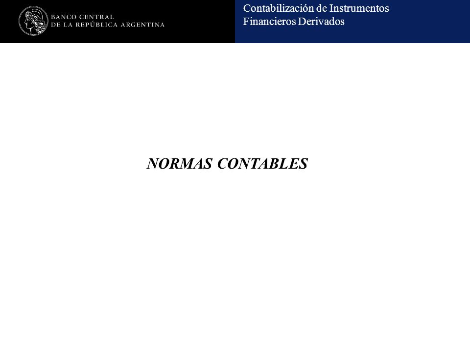 Contabilización de Instrumentos Financieros Derivados NORMAS CONTABLES