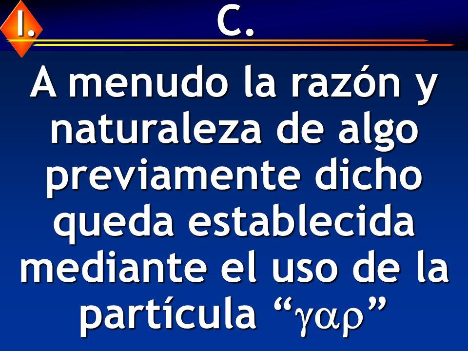 C. A menudo la razón y naturaleza de algo previamente dicho queda establecida mediante el uso de la partícula A menudo la razón y naturaleza de algo p