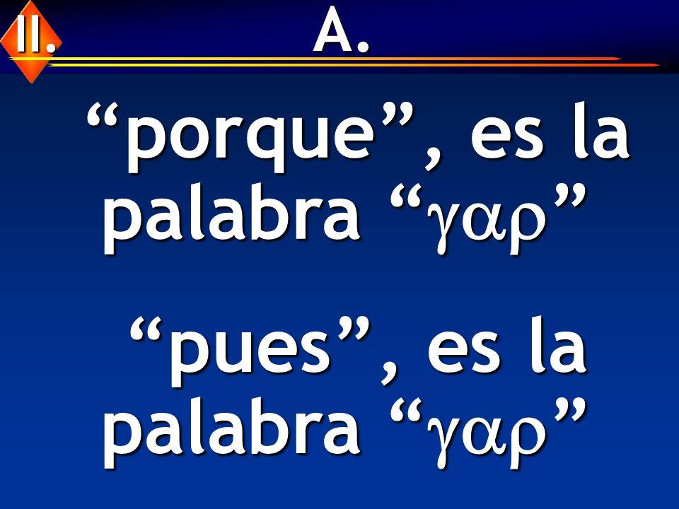 A. porque, es la palabra porque, es la palabra pues, es la palabra pues, es la palabra II.