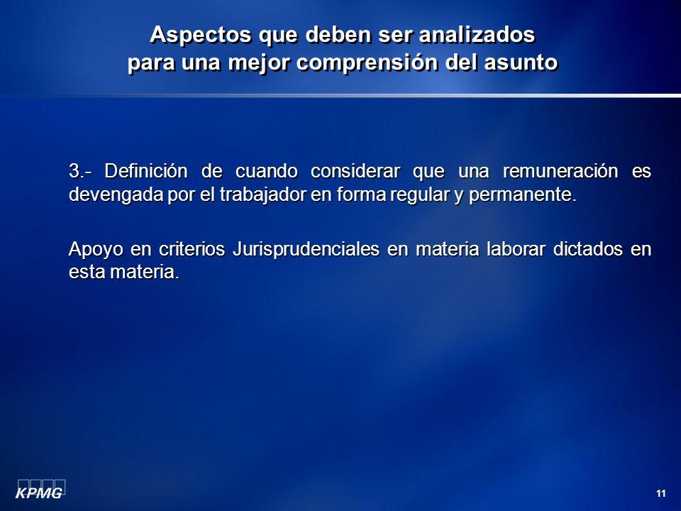 11 3.- Definición de cuando considerar que una remuneración es devengada por el trabajador en forma regular y permanente.