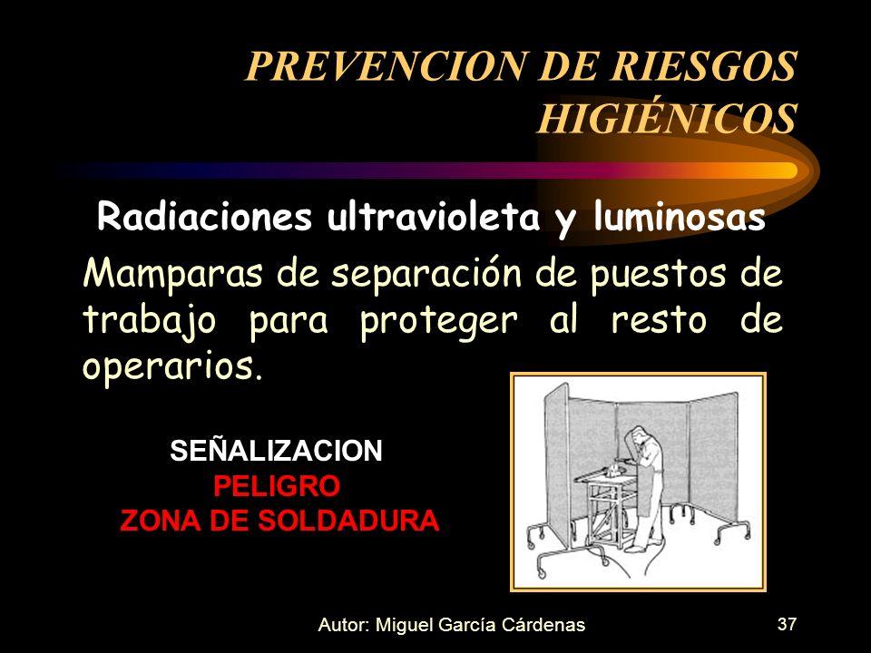 37 Radiaciones ultravioleta y luminosas Mamparas de separación de puestos de trabajo para proteger al resto de operarios. PREVENCION DE RIESGOS HIGIÉN