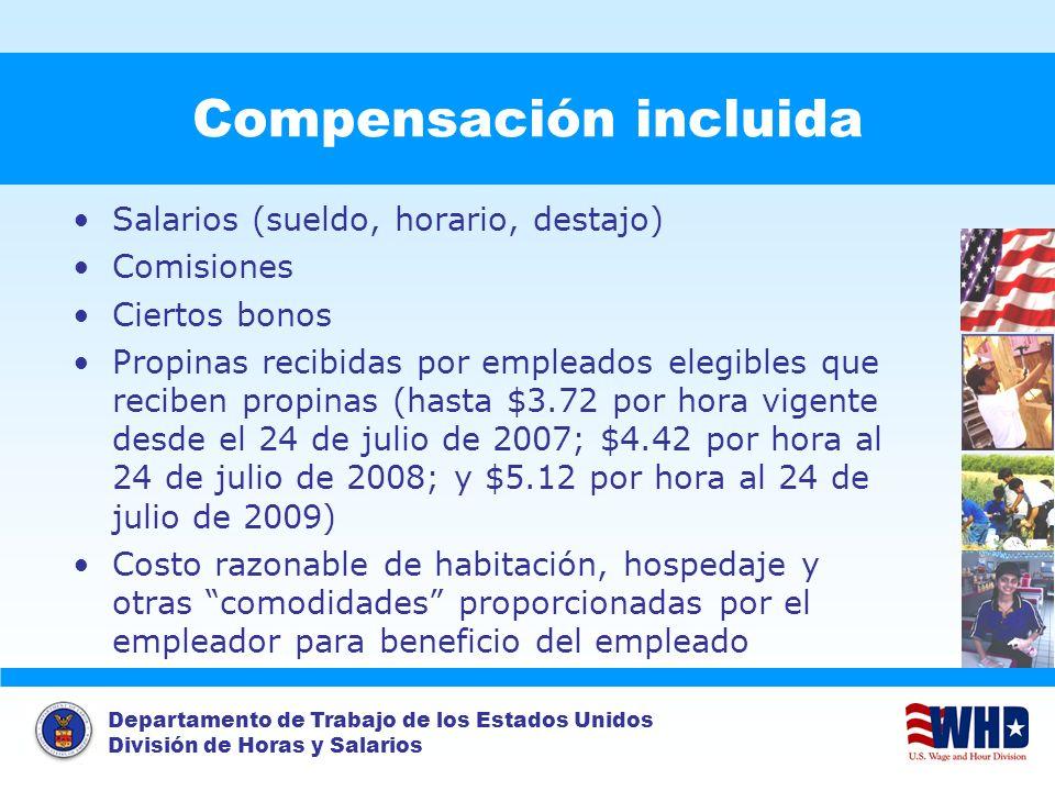 Departamento de Trabajo de los Estados Unidos División de Horas y Salarios Compensación incluida Salarios (sueldo, horario, destajo) Comisiones Cierto