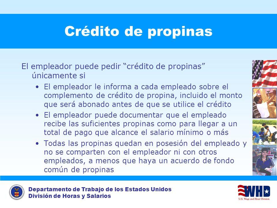 Departamento de Trabajo de los Estados Unidos División de Horas y Salarios Crédito de propinas El empleador puede pedir crédito de propinas únicamente
