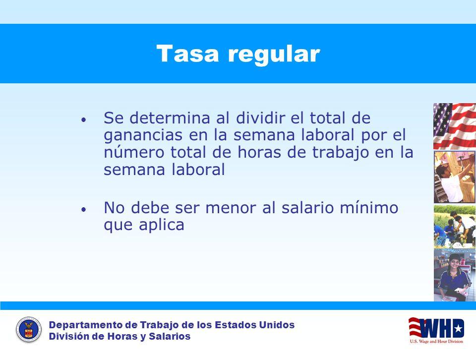 Departamento de Trabajo de los Estados Unidos División de Horas y Salarios Tasa regular Se determina al dividir el total de ganancias en la semana lab