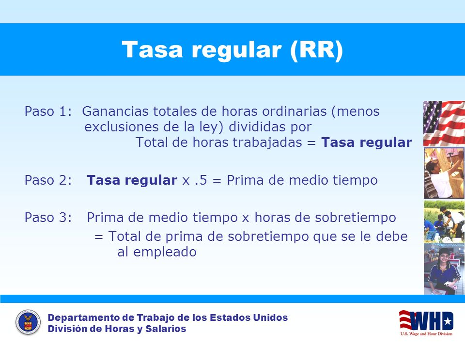 Departamento de Trabajo de los Estados Unidos División de Horas y Salarios Tasa regular (RR) Paso 1: Ganancias totales de horas ordinarias (menos excl