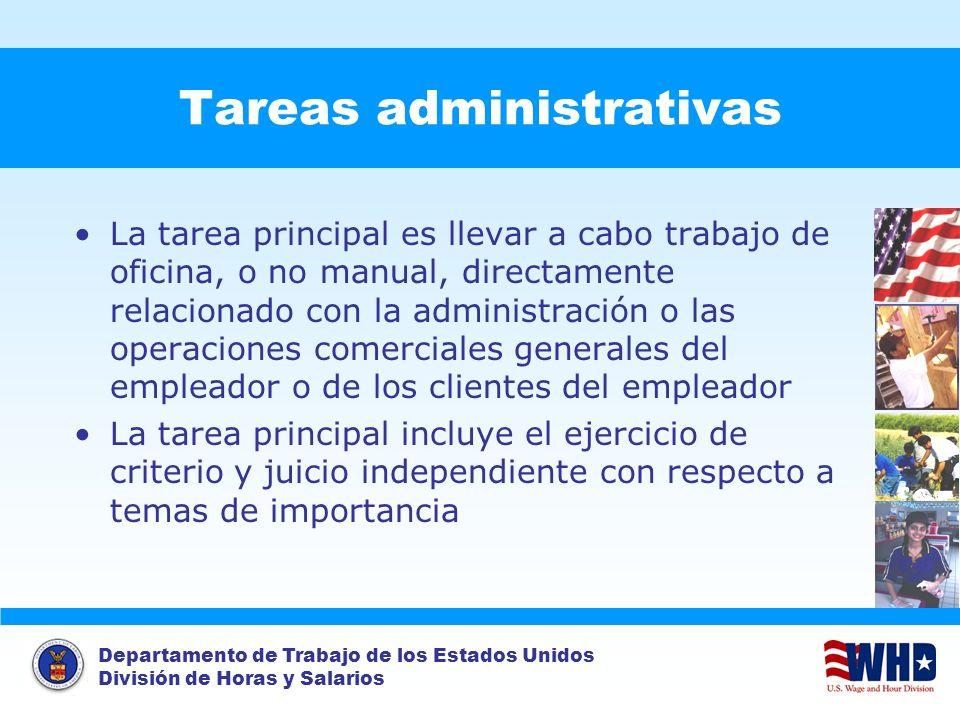 Departamento de Trabajo de los Estados Unidos División de Horas y Salarios Tareas administrativas La tarea principal es llevar a cabo trabajo de ofici