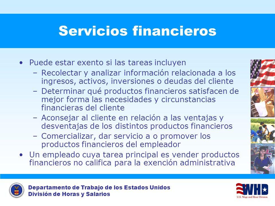 Departamento de Trabajo de los Estados Unidos División de Horas y Salarios Servicios financieros Puede estar exento si las tareas incluyen –Recolectar