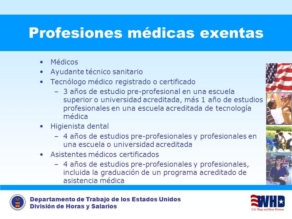 Departamento de Trabajo de los Estados Unidos División de Horas y Salarios Profesiones médicas exentas Médicos Ayudante técnico sanitario Tecnólogo mé