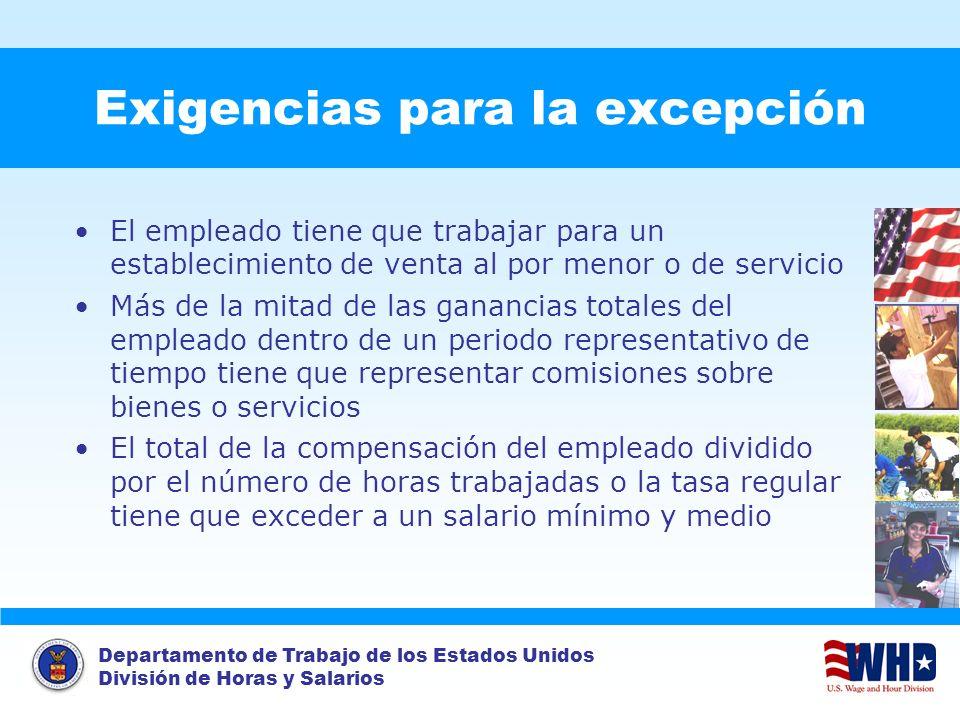 Departamento de Trabajo de los Estados Unidos División de Horas y Salarios Exigencias para la excepción El empleado tiene que trabajar para un estable