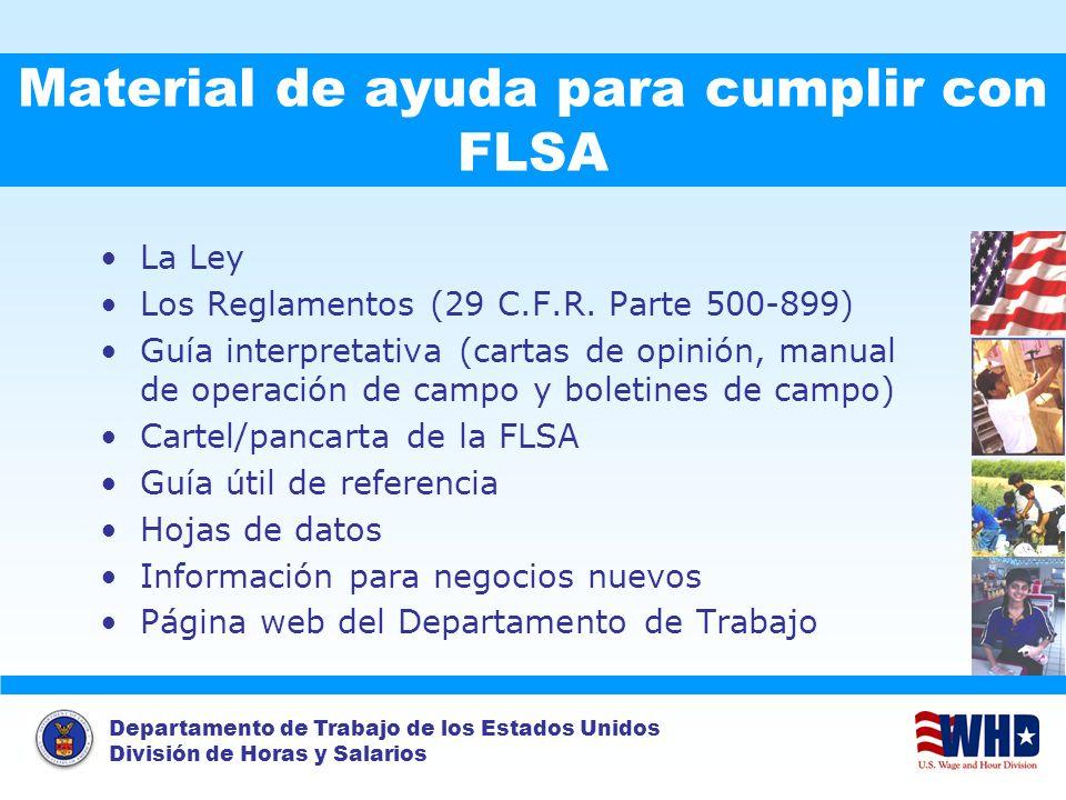Departamento de Trabajo de los Estados Unidos División de Horas y Salarios Material de ayuda para cumplir con FLSA La Ley Los Reglamentos (29 C.F.R. P