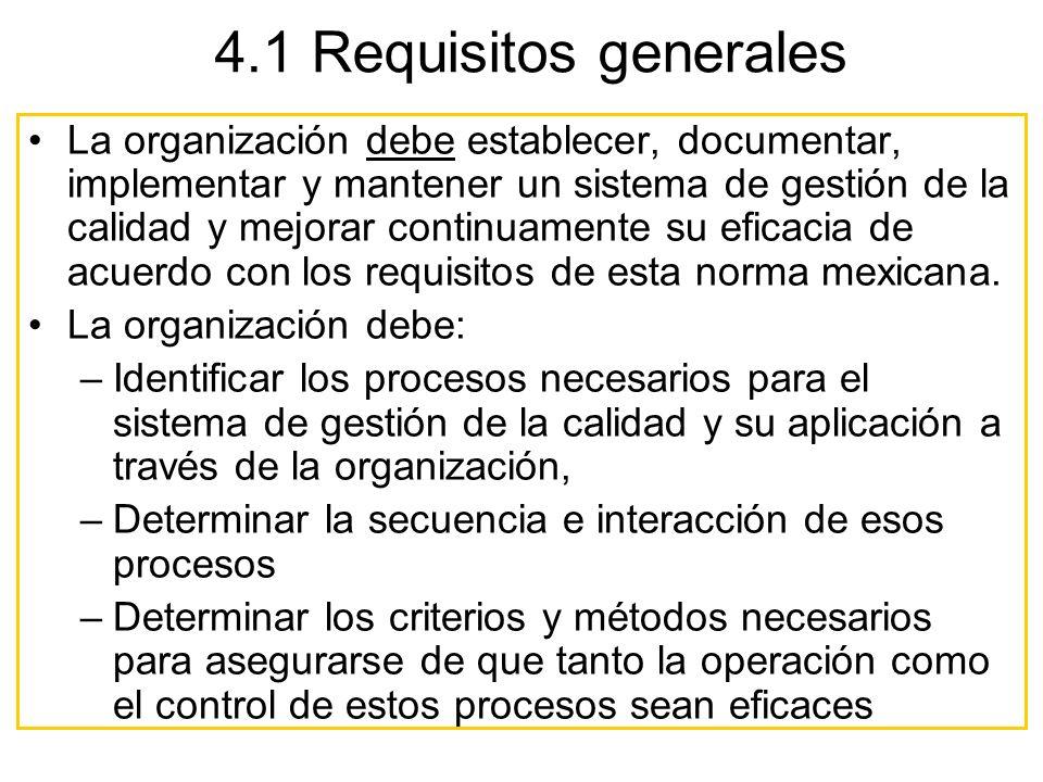 4.1 Requisitos generales La organización debe establecer, documentar, implementar y mantener un sistema de gestión de la calidad y mejorar continuamen