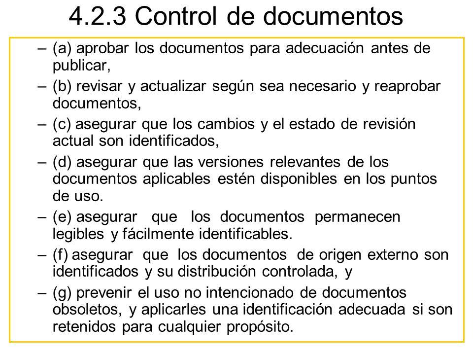 4.2.3 Control de documentos –(a) aprobar los documentos para adecuación antes de publicar, –(b) revisar y actualizar según sea necesario y reaprobar d