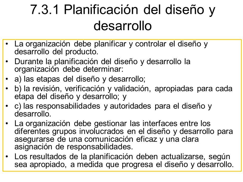 La organización debe planificar y controlar el diseño y desarrollo del producto. Durante la planificación del diseño y desarrollo la organización debe