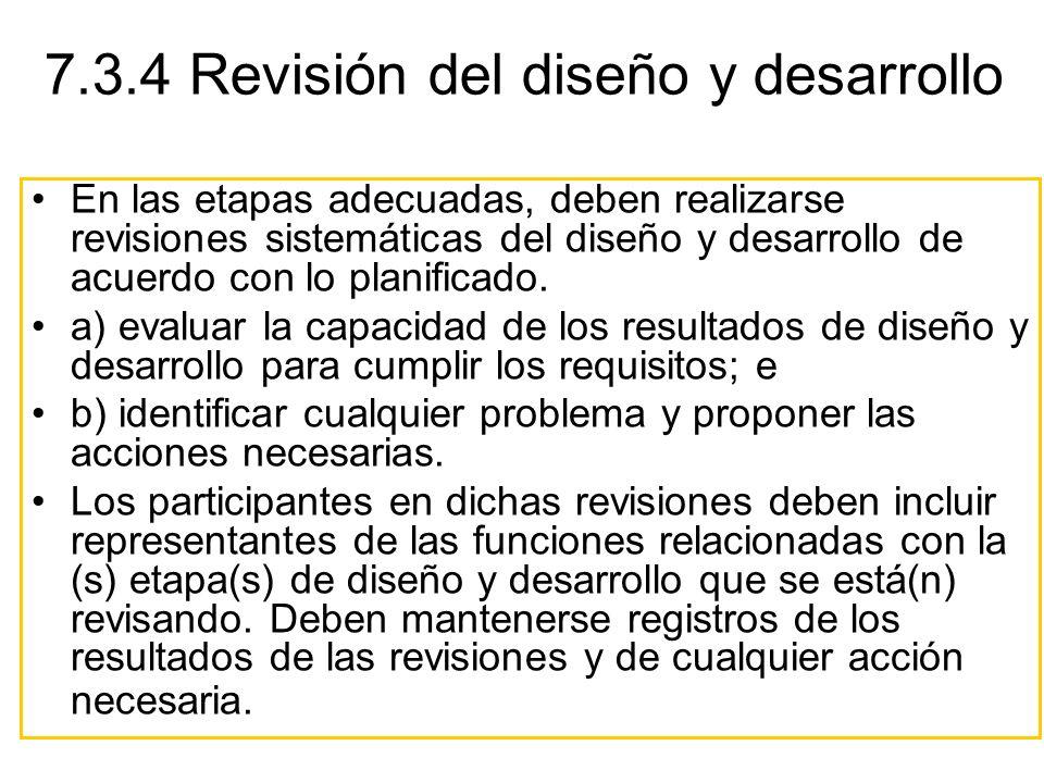 En las etapas adecuadas, deben realizarse revisiones sistemáticas del diseño y desarrollo de acuerdo con lo planificado. a) evaluar la capacidad de lo