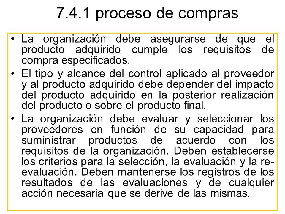 La organización debe asegurarse de que el producto adquirido cumple los requisitos de compra especificados. El tipo y alcance del control aplicado al