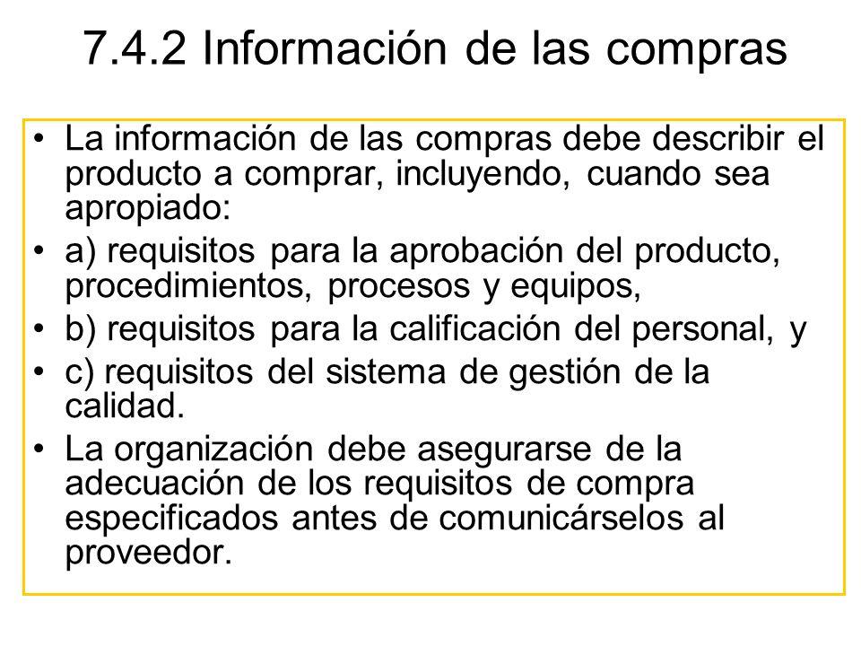 La información de las compras debe describir el producto a comprar, incluyendo, cuando sea apropiado: a) requisitos para la aprobación del producto, p