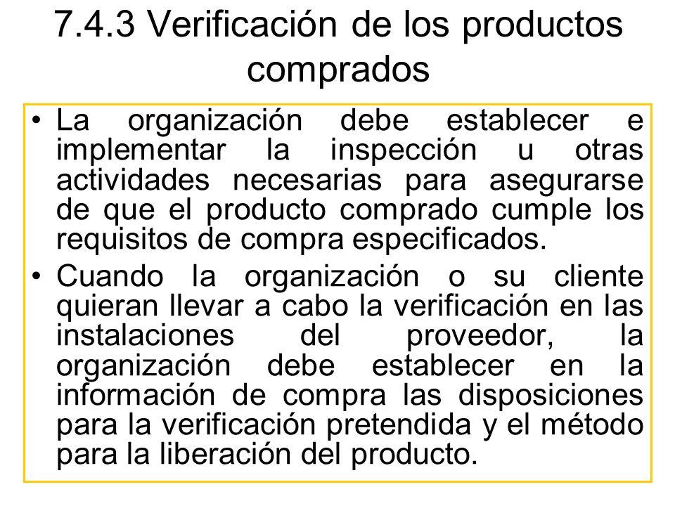 La organización debe establecer e implementar la inspección u otras actividades necesarias para asegurarse de que el producto comprado cumple los requ