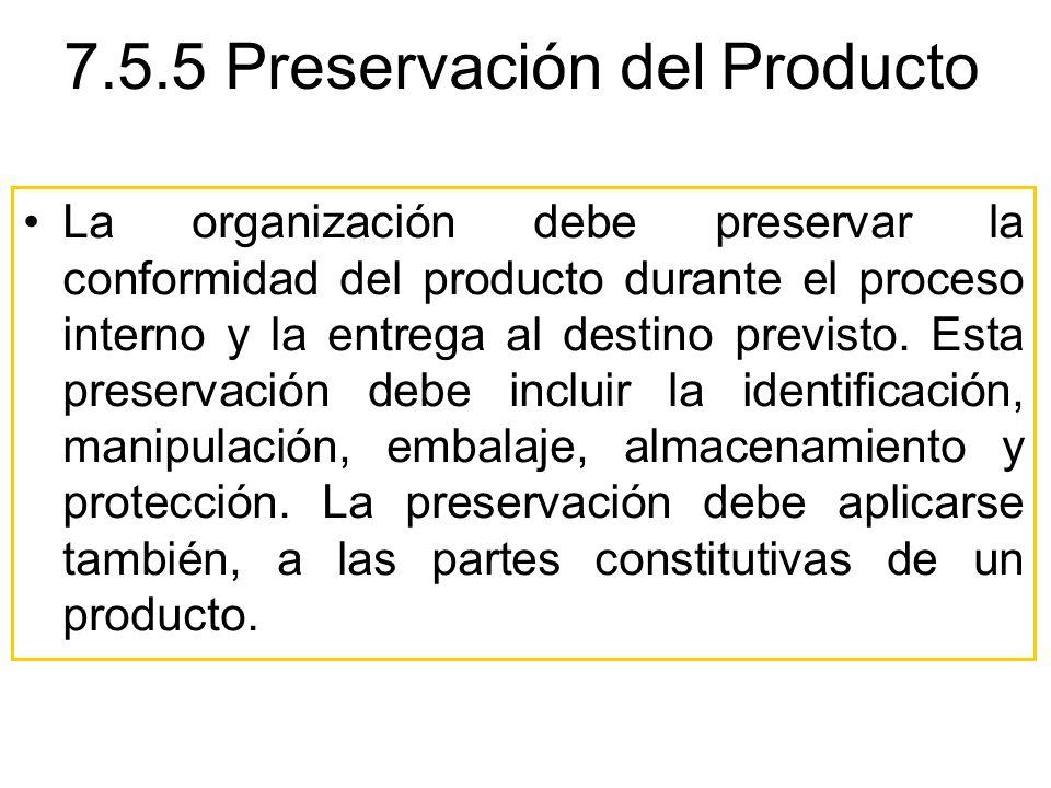 La organización debe preservar la conformidad del producto durante el proceso interno y la entrega al destino previsto. Esta preservación debe incluir