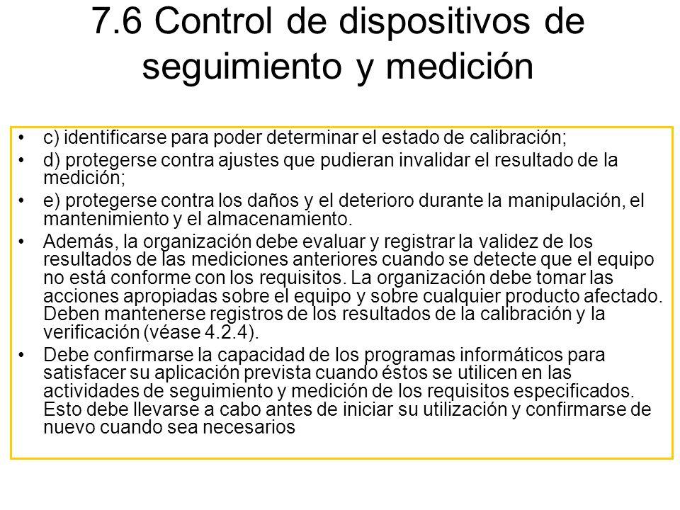 c) identificarse para poder determinar el estado de calibración; d) protegerse contra ajustes que pudieran invalidar el resultado de la medición; e) p
