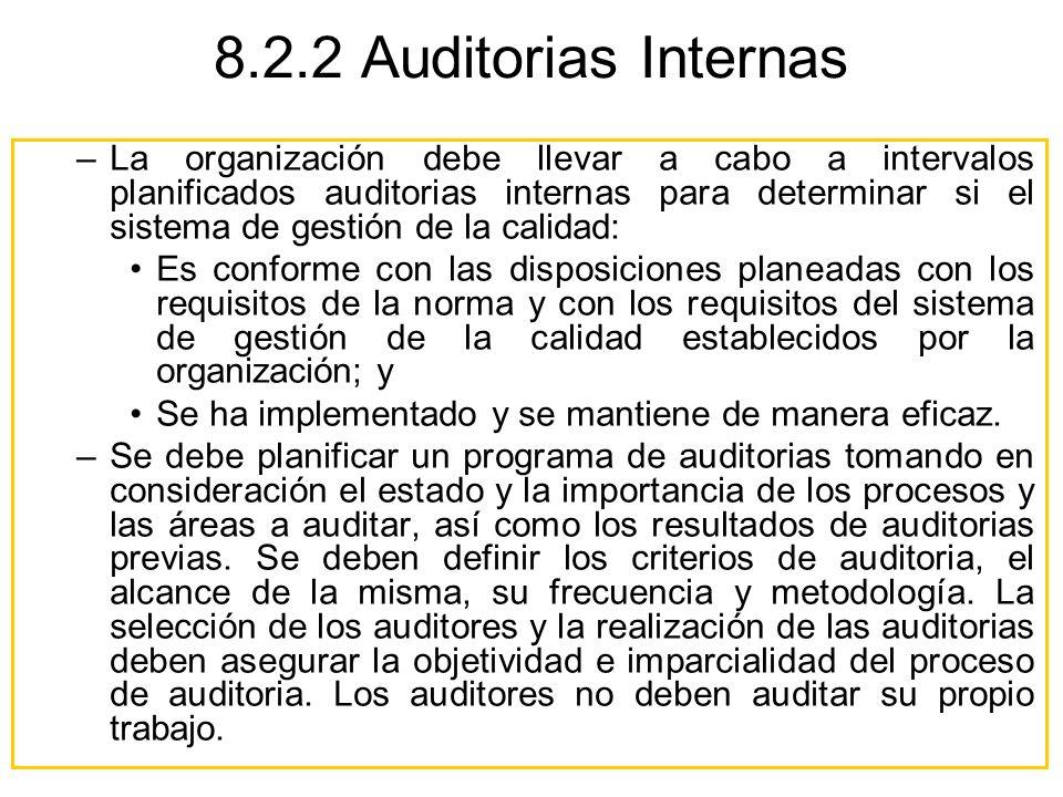8.2.2 Auditorias Internas –La organización debe llevar a cabo a intervalos planificados auditorias internas para determinar si el sistema de gestión d