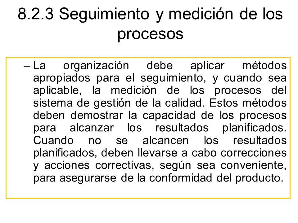 –La organización debe aplicar métodos apropiados para el seguimiento, y cuando sea aplicable, la medición de los procesos del sistema de gestión de la
