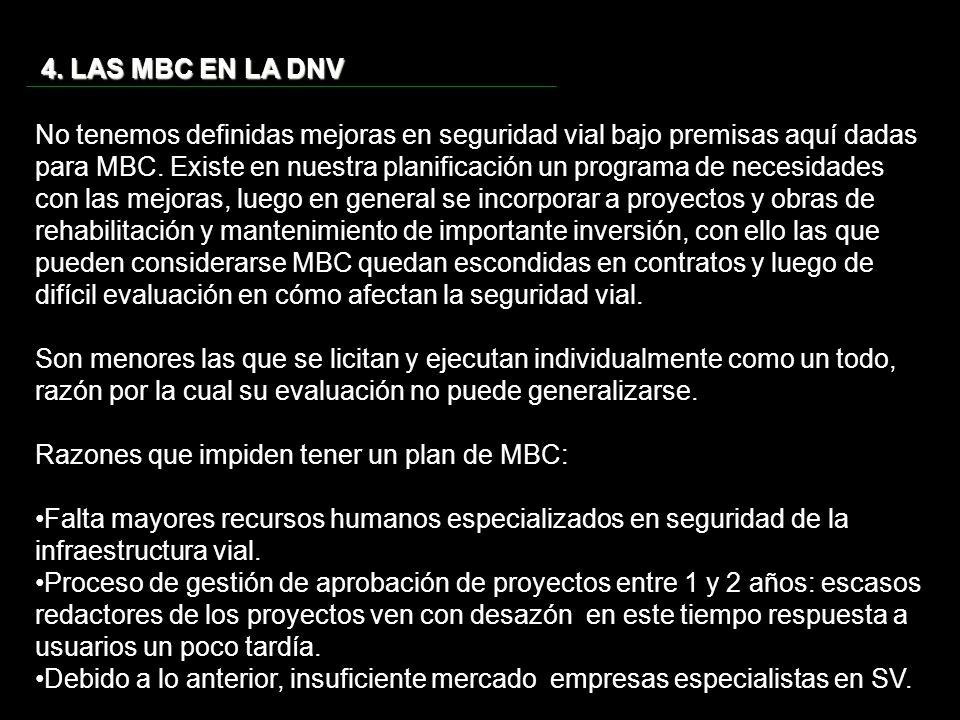 4. LAS MBC EN LA DNV No tenemos definidas mejoras en seguridad vial bajo premisas aquí dadas para MBC. Existe en nuestra planificación un programa de