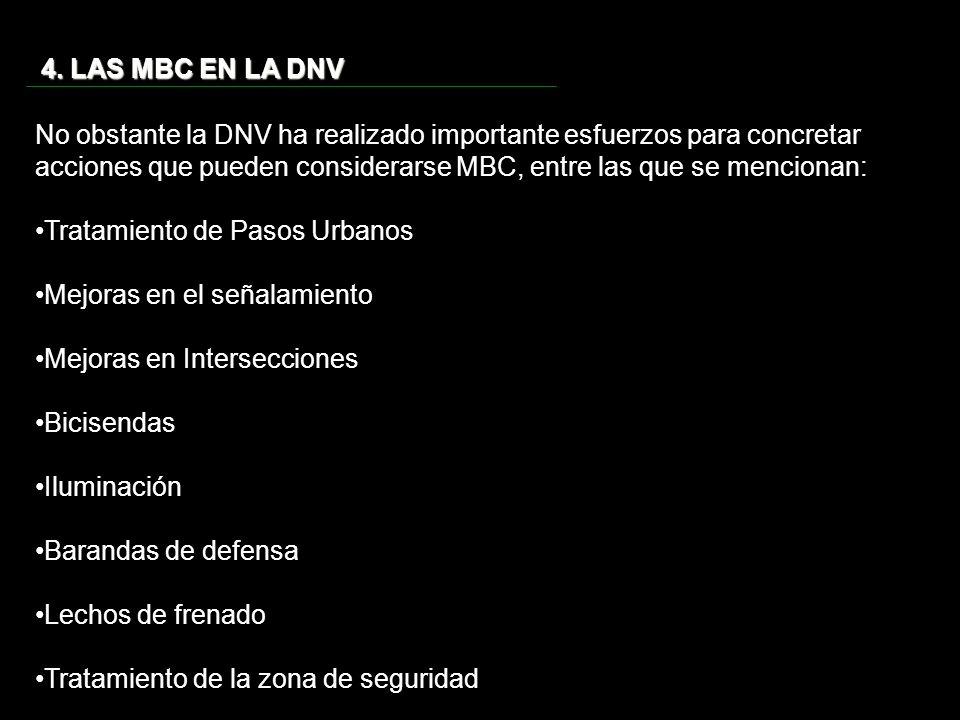 4. LAS MBC EN LA DNV No obstante la DNV ha realizado importante esfuerzos para concretar acciones que pueden considerarse MBC, entre las que se mencio