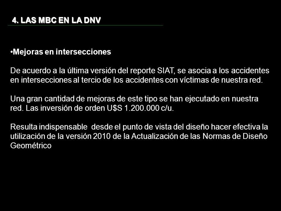 4. LAS MBC EN LA DNV Mejoras en intersecciones De acuerdo a la última versión del reporte SIAT, se asocia a los accidentes en intersecciones al tercio