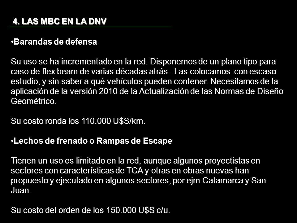4.LAS MBC EN LA DNV Barandas de defensa Su uso se ha incrementado en la red.