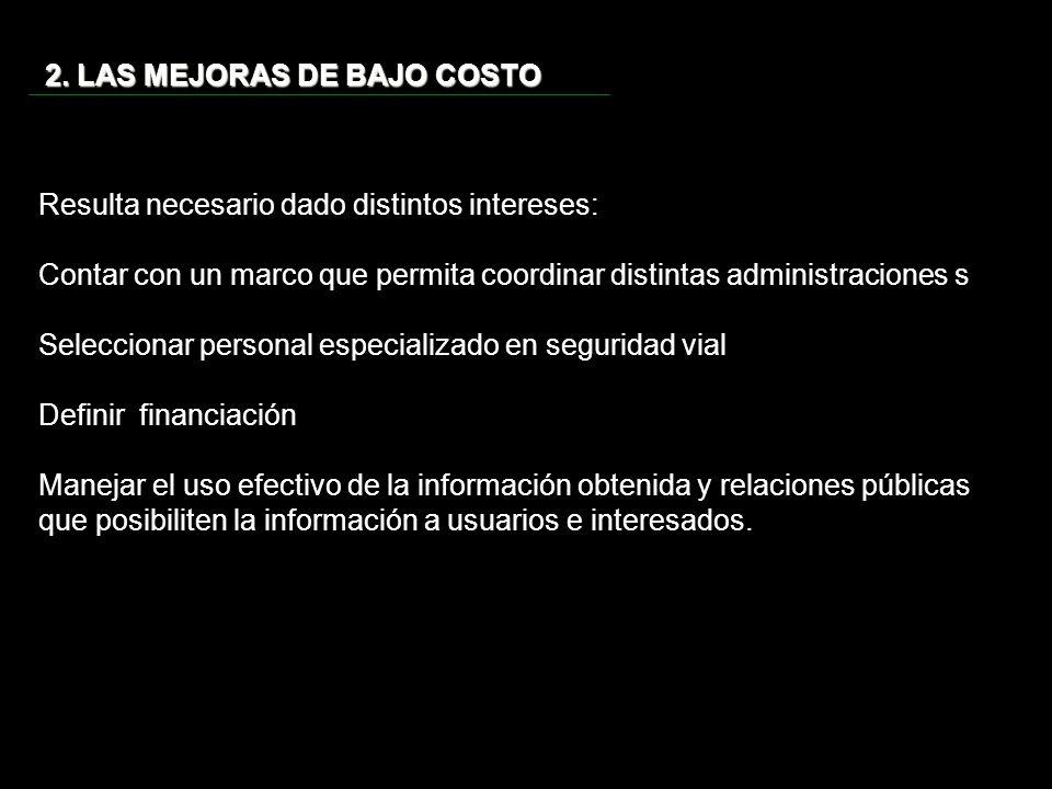 2. LAS MEJORAS DE BAJO COSTO Resulta necesario dado distintos intereses: Contar con un marco que permita coordinar distintas administraciones s Selecc