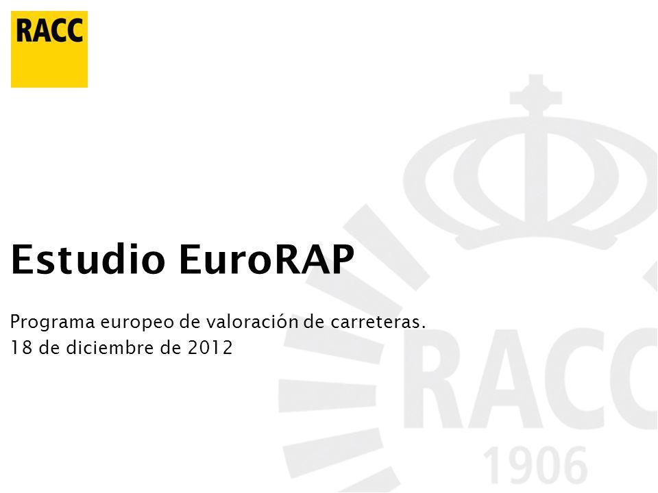 Estudio EuroRAP Programa europeo de valoración de carreteras. 18 de diciembre de 2012