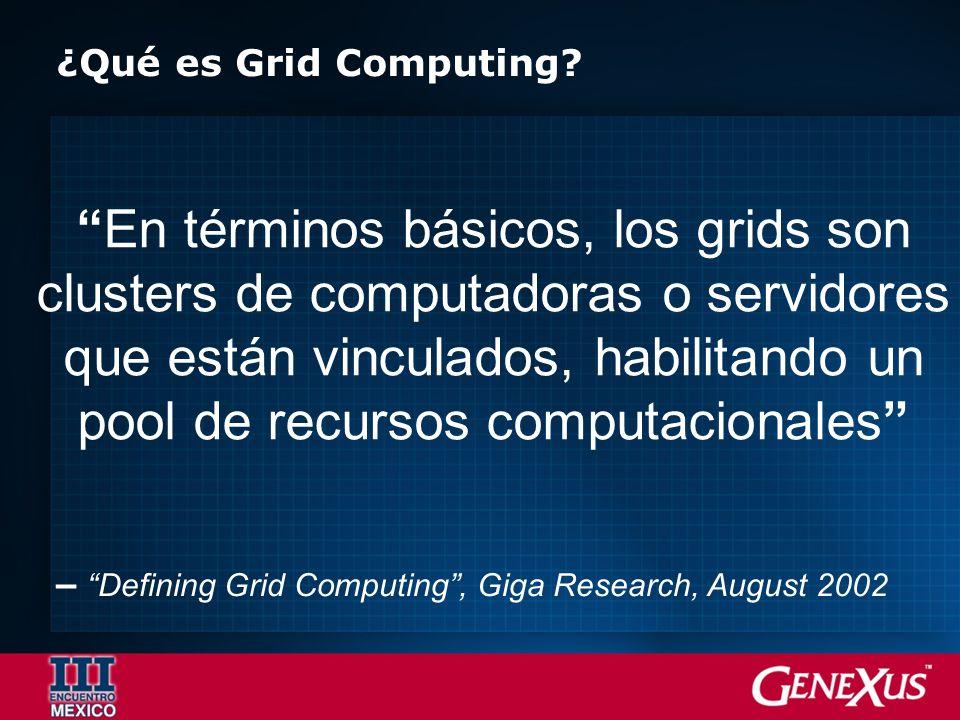 ¿Qué es Grid Computing? En términos básicos, los grids son clusters de computadoras o servidores que están vinculados, habilitando un pool de recursos