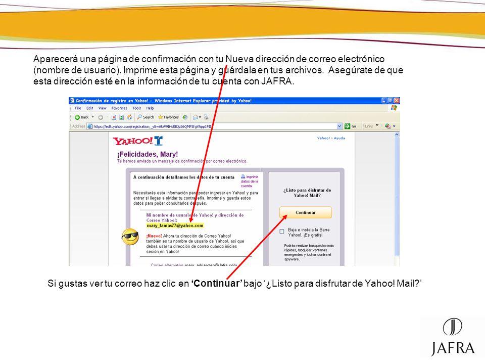 Aparecerá una página de confirmación con tu Nueva dirección de correo electrónico (nombre de usuario). Imprime esta página y guárdala en tus archivos.
