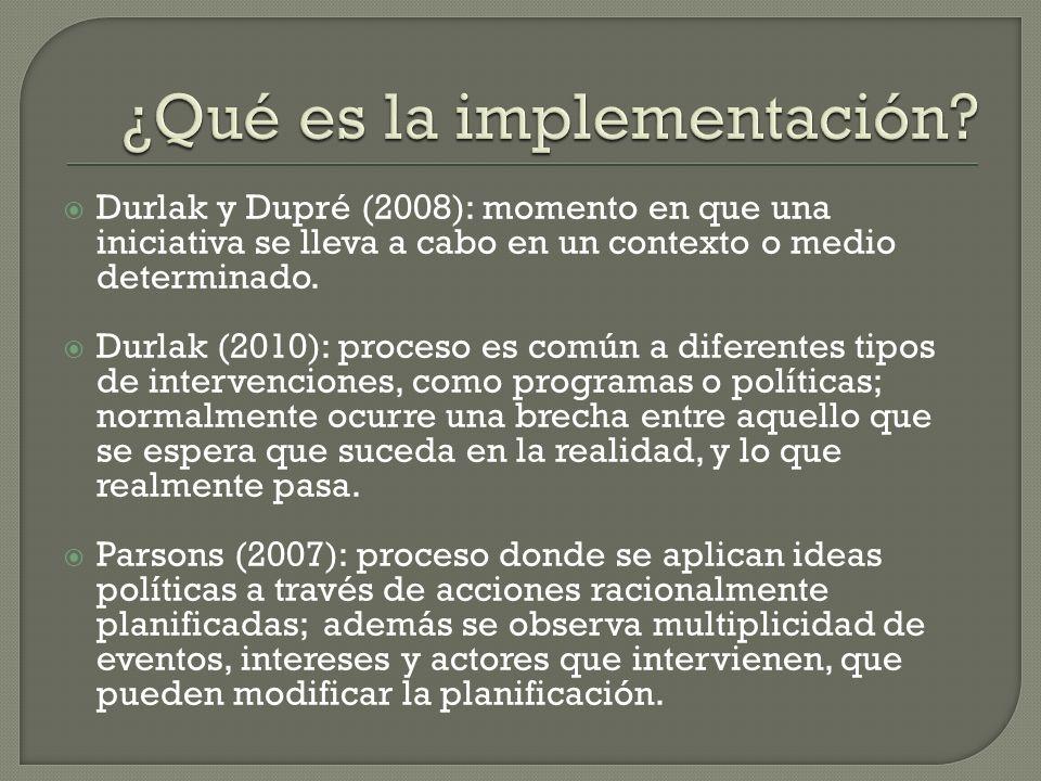 Durlak y Dupré (2008): momento en que una iniciativa se lleva a cabo en un contexto o medio determinado. Durlak (2010): proceso es común a diferentes