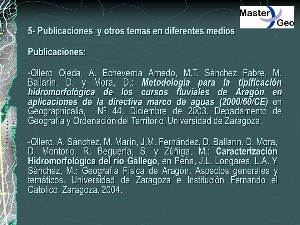 5- Publicaciones y otros temas en diferentes medios -Ollero Ojeda, A. Echeverría Arnedo, M.T. Sánchez Fabre, M. Ballarín, D. y Mora, D.: Metodología p