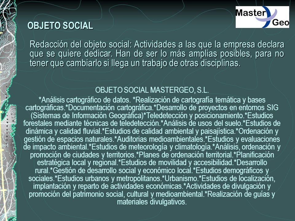 Redacción del objeto social: Actividades a las que la empresa declara que se quiere dedicar. Han de ser lo más amplias posibles, para no tener que cam