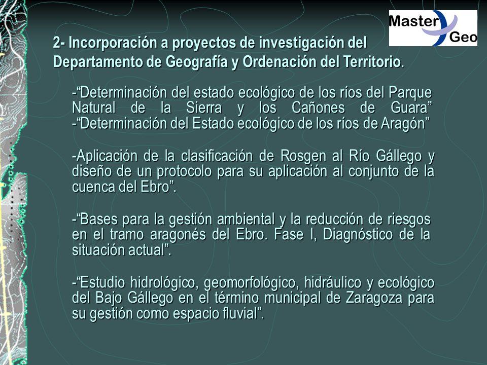 2- Incorporación a proyectos de investigación del Departamento de Geografía y Ordenación del Territorio. -Determinación del estado ecológico de los rí