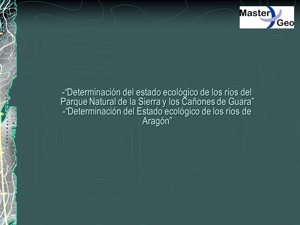 -Determinación del estado ecológico de los ríos del Parque Natural de la Sierra y los Cañones de Guara -Determinación del Estado ecológico de los ríos