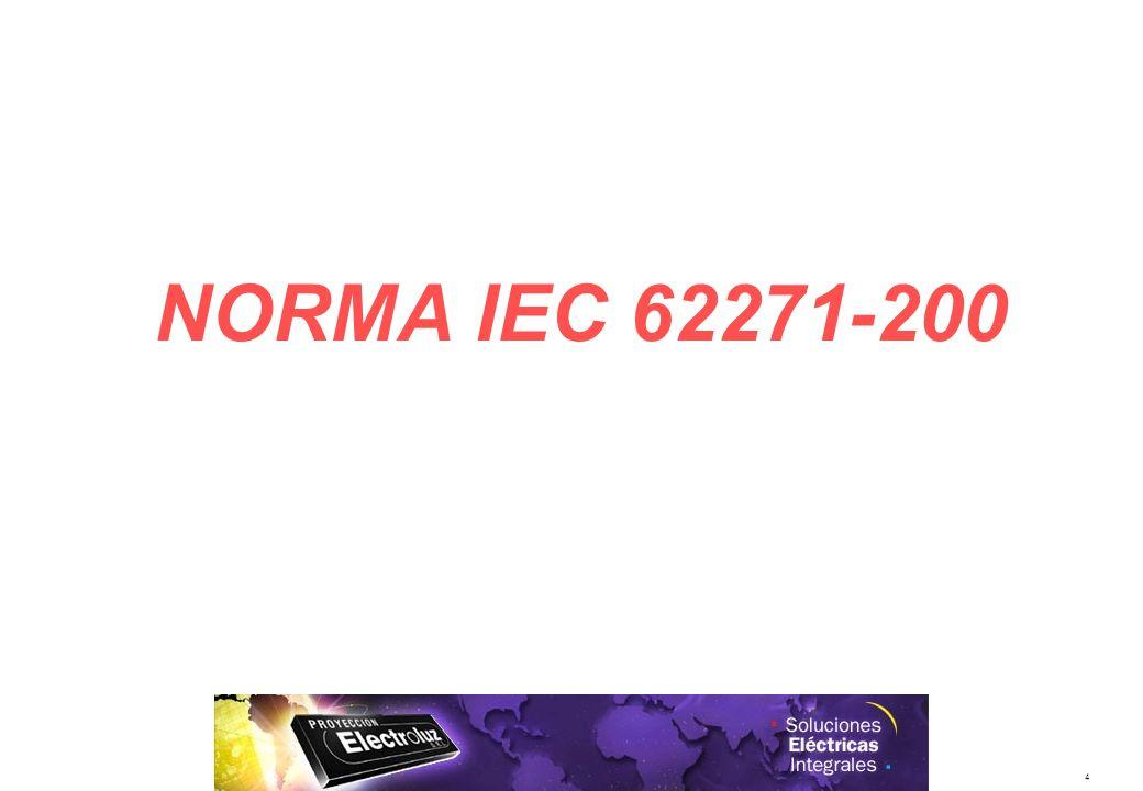 5 La IEC 298 definia la división de compartimientos en función de las características constructivas.