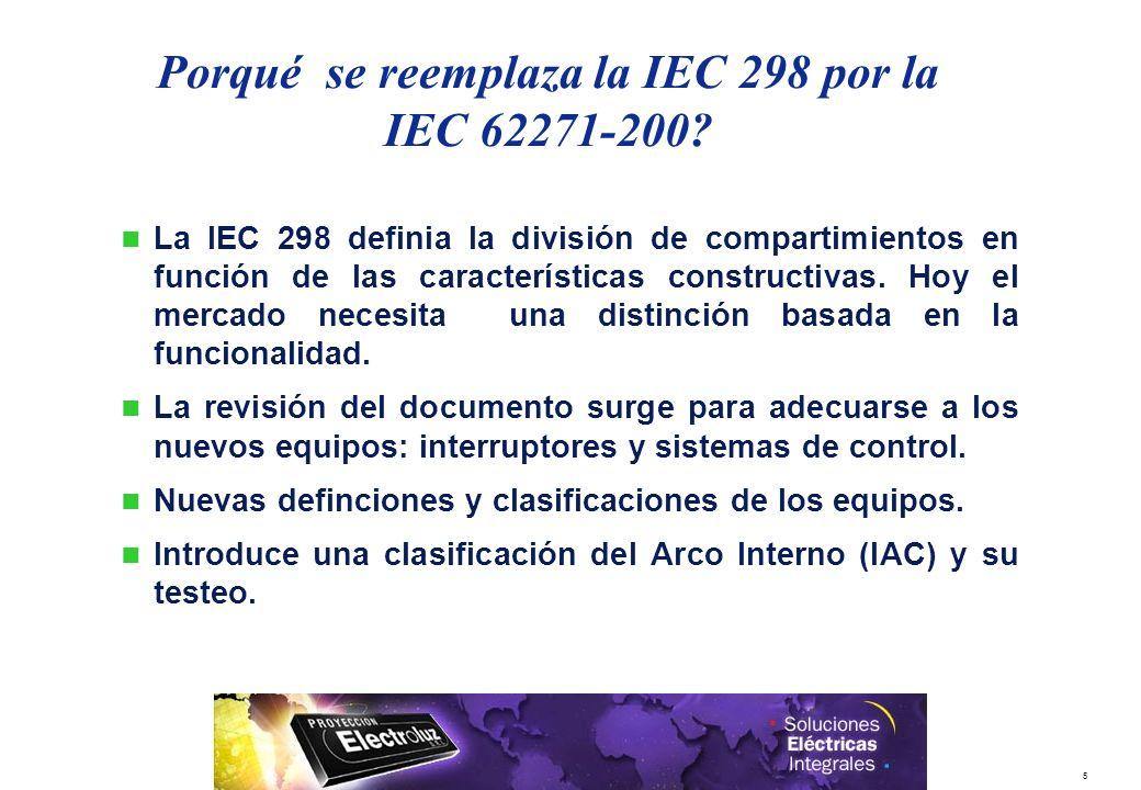 5 La IEC 298 definia la división de compartimientos en función de las características constructivas. Hoy el mercado necesita una distinción basada en