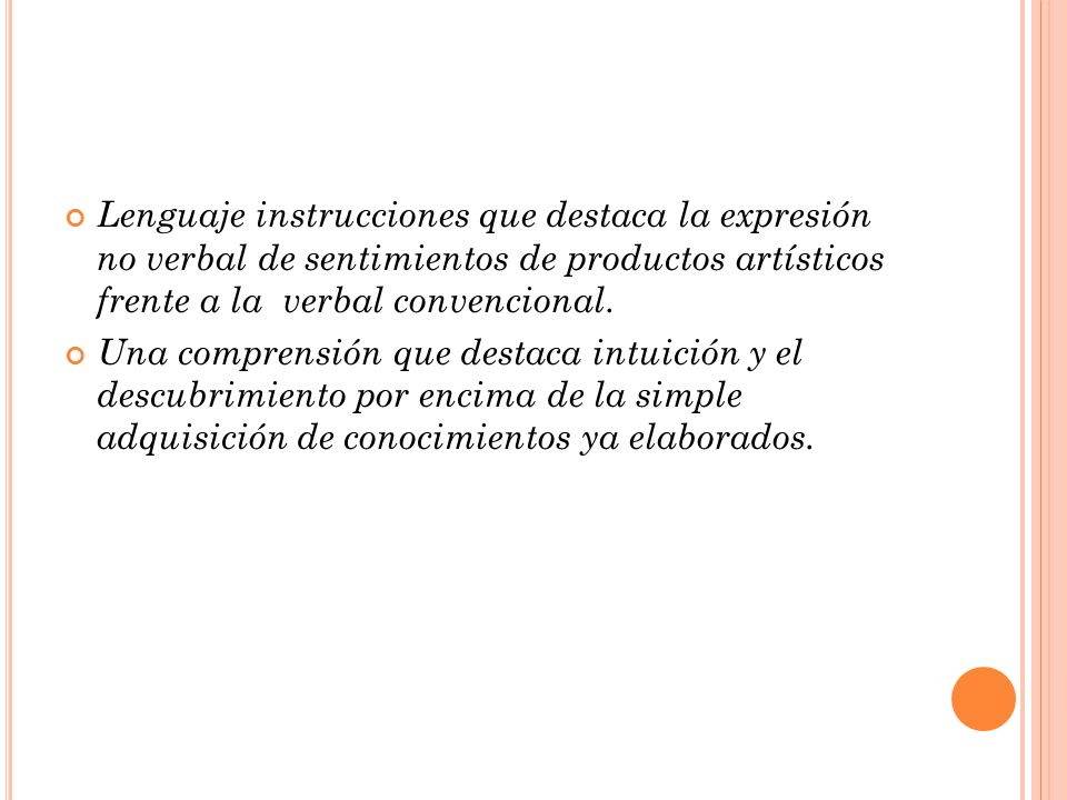 Lenguaje instrucciones que destaca la expresión no verbal de sentimientos de productos artísticos frente a la verbal convencional. Una comprensión que