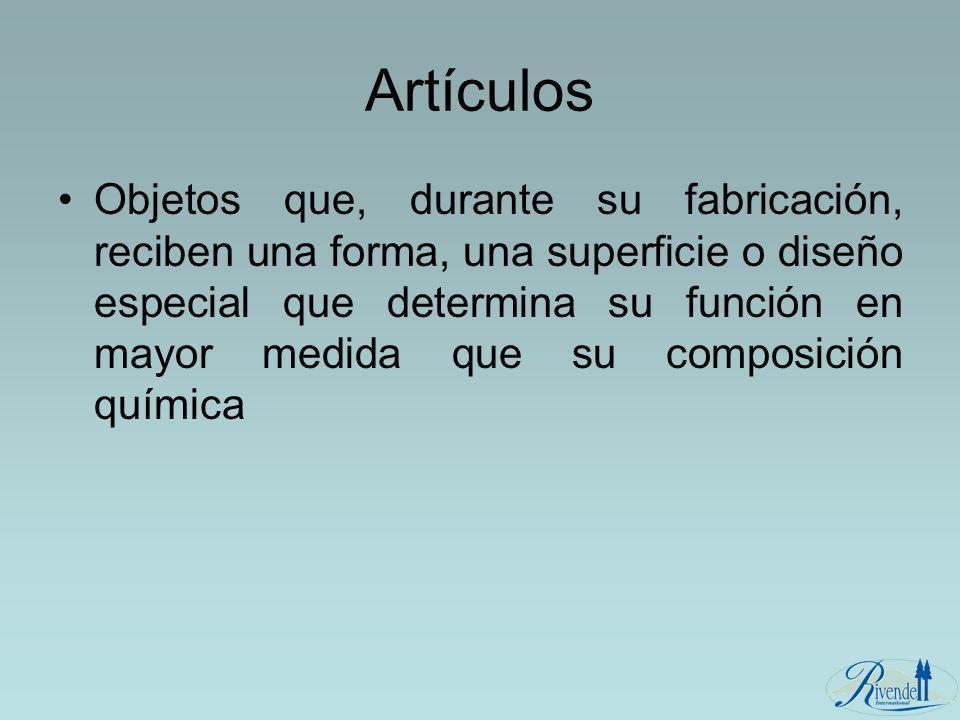 Artículos Objetos que, durante su fabricación, reciben una forma, una superficie o diseño especial que determina su función en mayor medida que su com