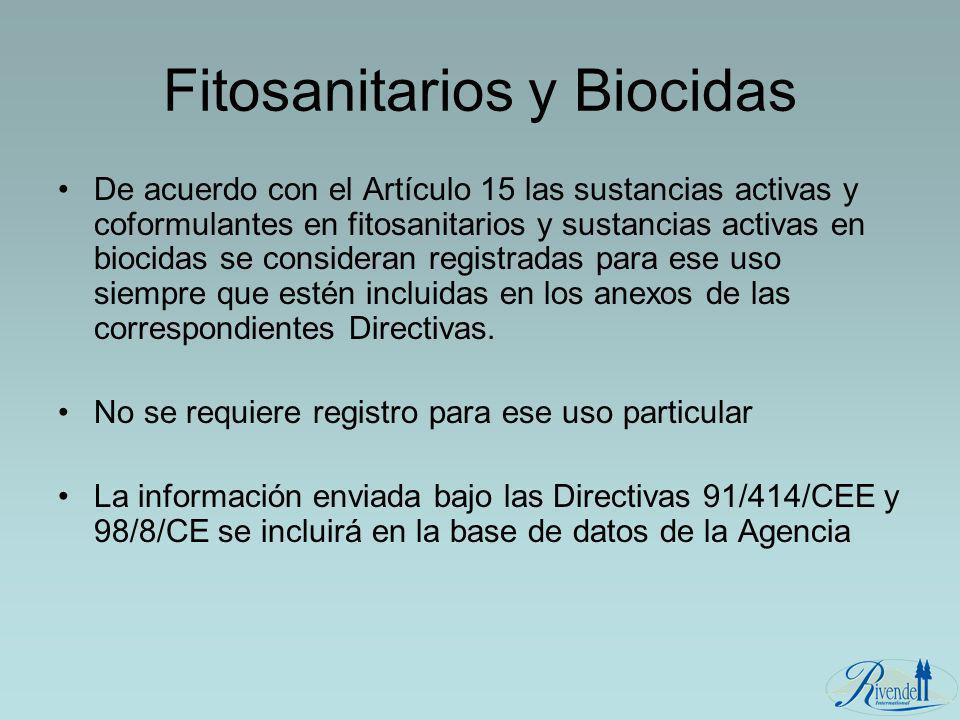 Fitosanitarios y Biocidas De acuerdo con el Artículo 15 las sustancias activas y coformulantes en fitosanitarios y sustancias activas en biocidas se c