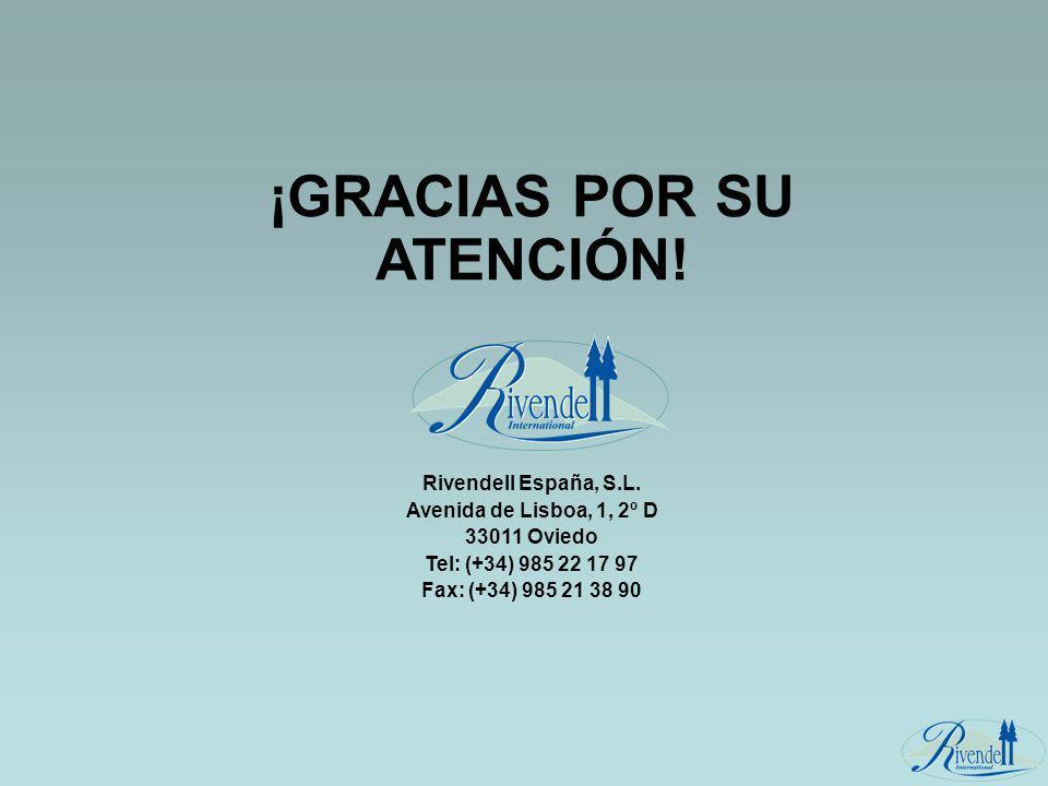 ¡GRACIAS POR SU ATENCIÓN! Rivendell España, S.L. Avenida de Lisboa, 1, 2º D 33011 Oviedo Tel: (+34) 985 22 17 97 Fax: (+34) 985 21 38 90