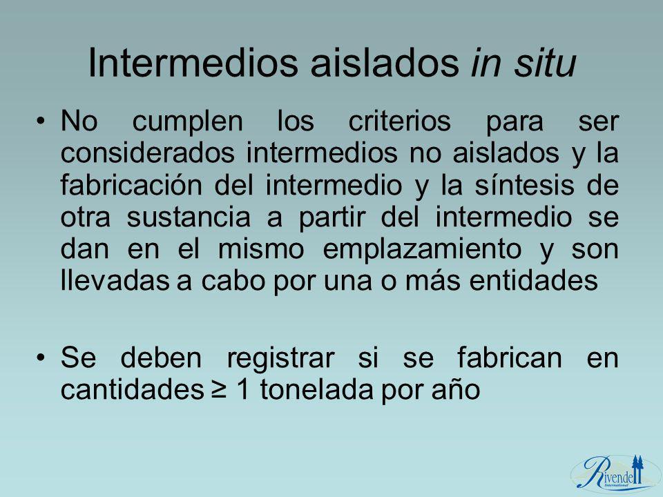 Intermedios aislados in situ No cumplen los criterios para ser considerados intermedios no aislados y la fabricación del intermedio y la síntesis de o