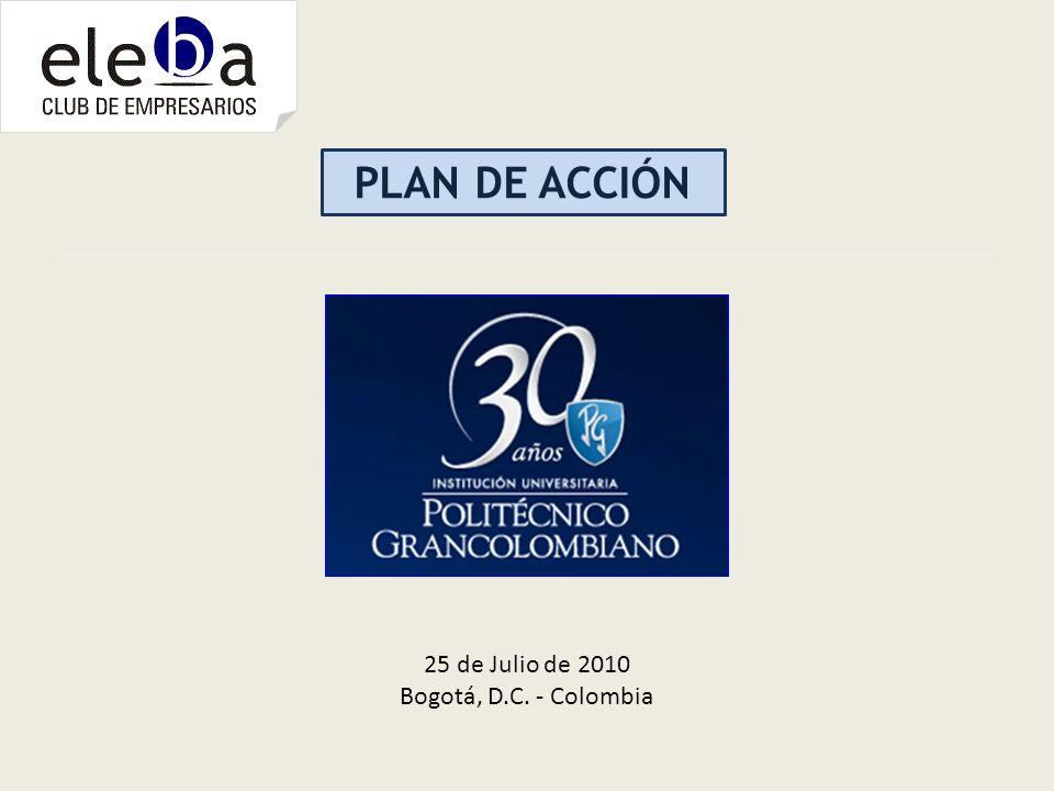 PLAN DE ACCIÓN 25 de Julio de 2010 Bogotá, D.C. - Colombia