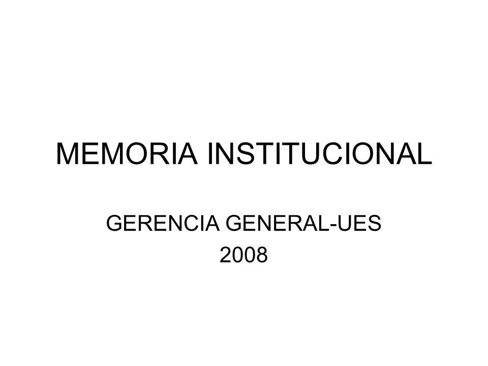 MEMORIA INSTITUCIONAL GERENCIA GENERAL-UES 2008