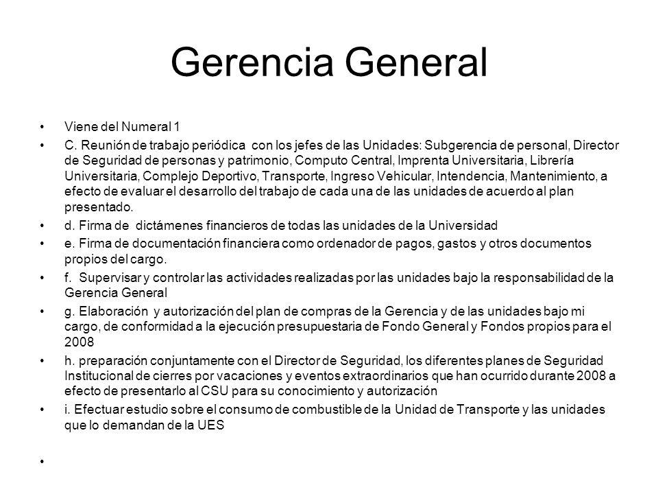 Gerencia General Viene del Numeral 1 C. Reunión de trabajo periódica con los jefes de las Unidades: Subgerencia de personal, Director de Seguridad de