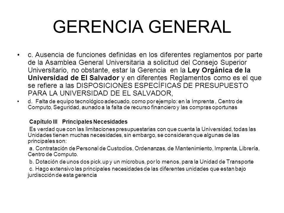 GERENCIA GENERAL c. Ausencia de funciones definidas en los diferentes reglamentos por parte de la Asamblea General Universitaria a solicitud del Conse